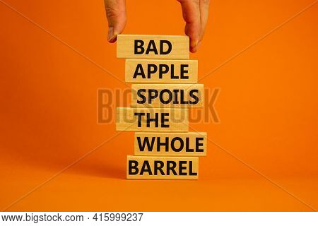 Bad Apple Spoils The Whole Barrel Symbol. Wooden Blocks With Words 'bad Apple Spoils The Whole Barre
