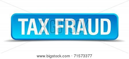Tax Fraud Blue 3D Realistic Square Isolated Button
