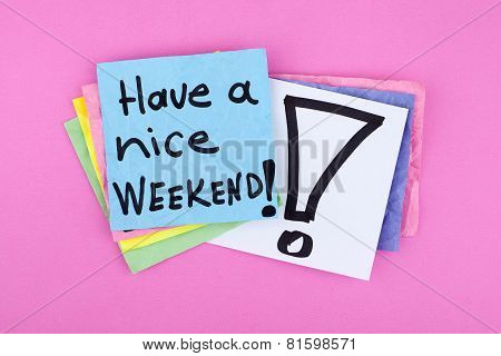 Have a Nice Weekend Note