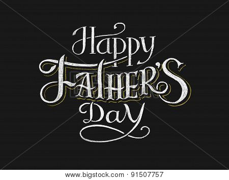 Happy Fathers Day. Lettering on chalkboard