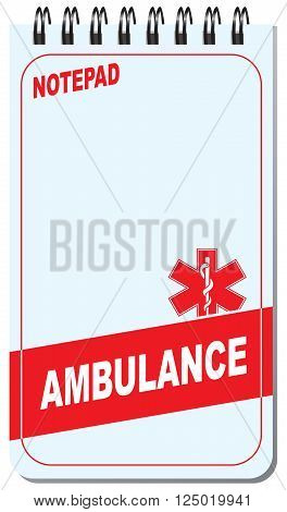 Notepad for ambulance personnel with symbols of emergency. Vector illustration.