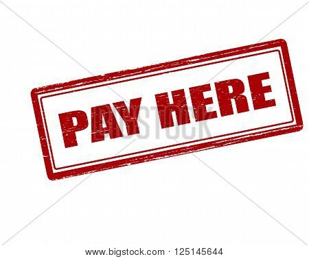 Rubber stamp with text pay here inside vector illustration