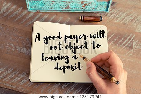 Handwritten quote A good payer will not object to leaving a deposit