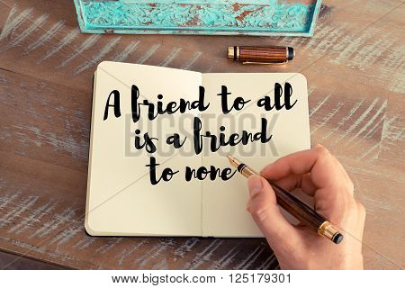 Handwritten quote A friend to all is a friend to none