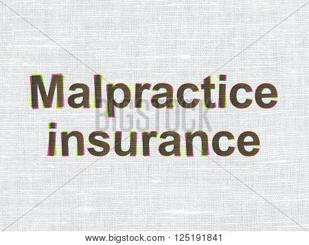 Insurance concept: Malpractice Insurance on fabric texture background
