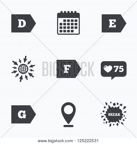 Calendar, like counter and go to web icons. Energy efficiency class icons. Energy consumption sign symbols. Class D, E, F and G. Location pointer.