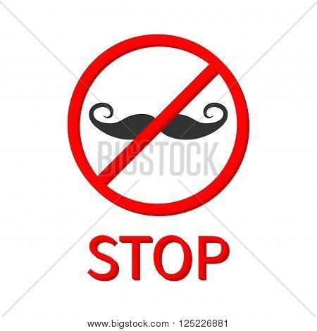 Moustaches icon Man mustaches Prohibition no symbol Red round stop warning sign Template Isolated on white background. Flat design Vector illustration