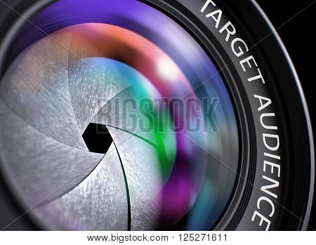 Target Audience - Text on Camera Lens with Pink and Green Light of Reflection. Closeup View. Target Audience - Concept on Front of Lens with Colored Lens Reflection, Closeup. 3D.