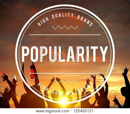 Popular Popularity Trendy Wanted Favoured Cool Concept