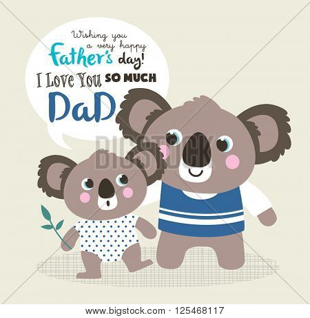 Father's day greeting card with little koala bear and father