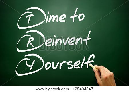 Hand Drawn Time To Reinvent Yourself (try), Business Concept On Blackboard..