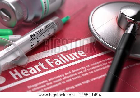 Heart Failure - Printed Diagnosis on Red Background with Blurred Text and Composition of Pills, Syringe and Stethoscope. Medical Concept. Selective Focus. 3D Render.