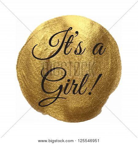 It's A Girl Vector Quote Hand Drawn Illustration Icon Card Isolated Paint Hand Drawn Gold
