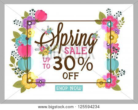 Spring Sale Flyer, Sale Banner, Sale Poster, Discount upto 30%.Vector illustration with beautiful colorful flowers.