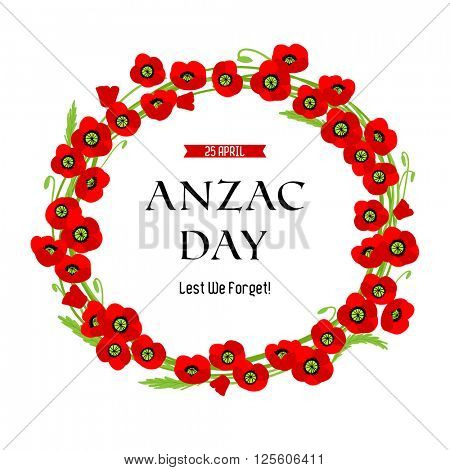 A wreath of poppies. Anzac day card for design banner,ticket, leaflet and so on.Template page.