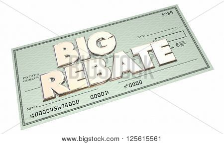 Big Rebate Check Money Back 3d Words Get Cash Return Refund