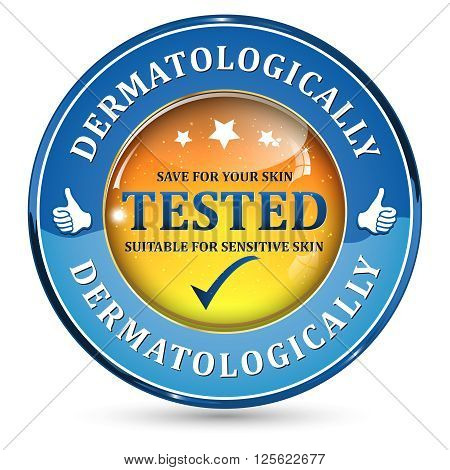 Dermatologically Tested - vector circle stickers for skin care products. Suitable for sensitive skin. poster