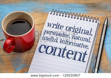 write original, persuasive, natural, useful, informative content - creating content advice - text on a spiral notebook with cup of coffee poster