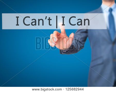 I Can I Can't - Businessman Hand Pressing Button On Touch Screen Interface.