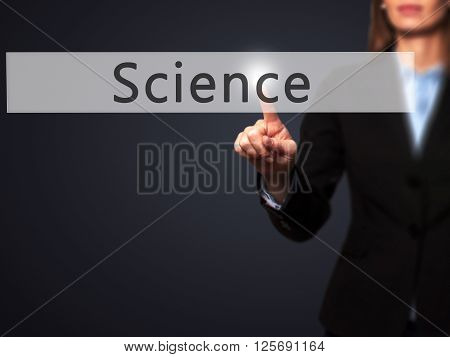 Science - Businesswoman Hand Pressing Button On Touch Screen Interface.