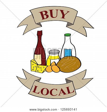 The words Buy Local on banners above and below a selection of food and produce including wine, bread, eggs, milk, cheese and honey