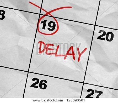 Concept image of a Calendar with the text: Delay