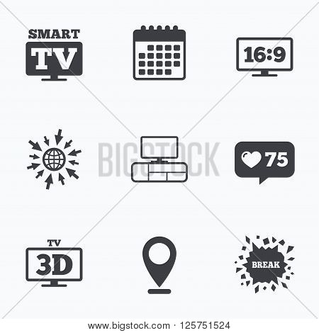 Calendar, like counter and go to web icons. Smart TV mode icon. Aspect ratio 16:9 widescreen symbol. 3D Television and TV table signs. Location pointer.