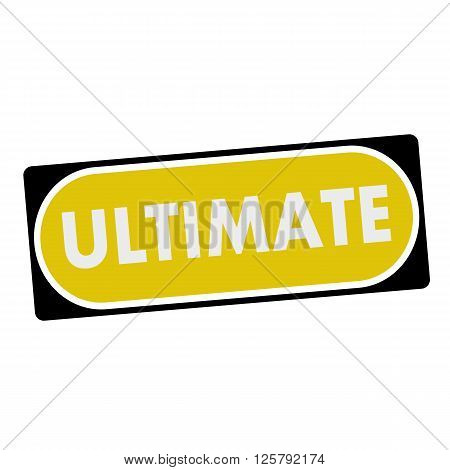 ultimate white wording on yellow background black frame