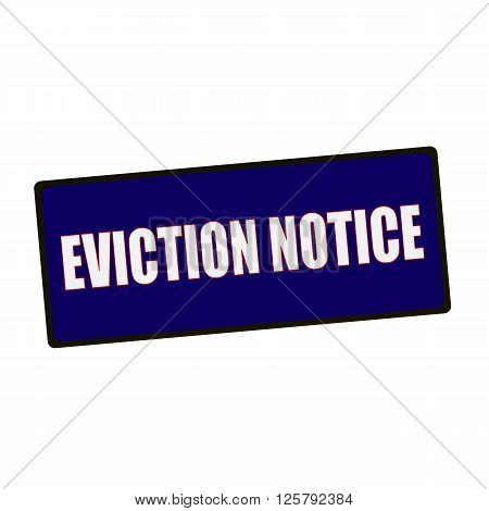 eviction notice wording on rectangular Green signs