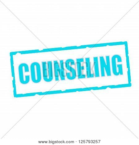 COUNSELING wording on chipped Blue rectangular signs