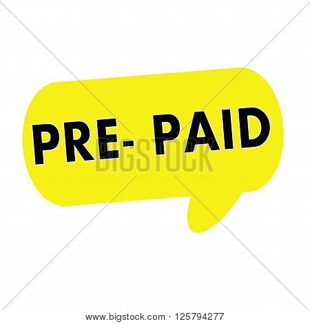 PRE-PAID wording on Speech bubbles yellow rectangular