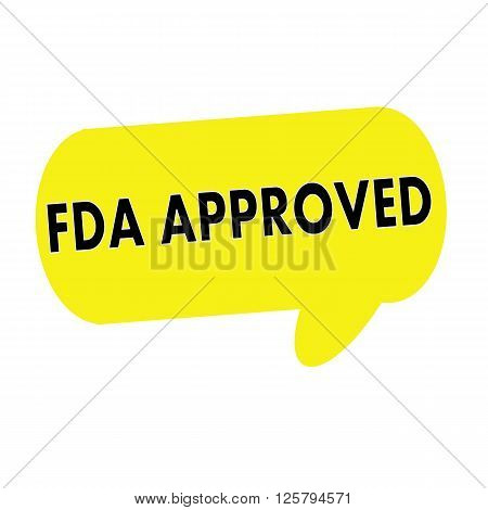 FDA Approved wording on Speech bubbles yellow rectangular
