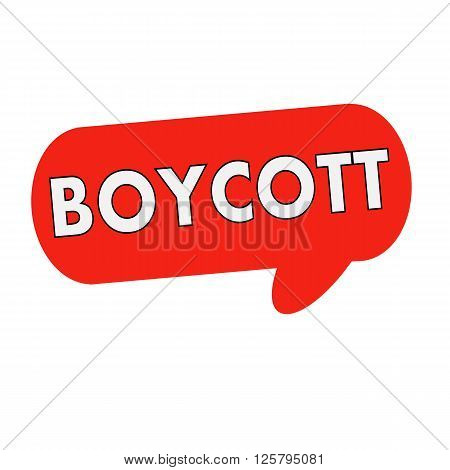 boycott wording on Speech bubbles red cylinder