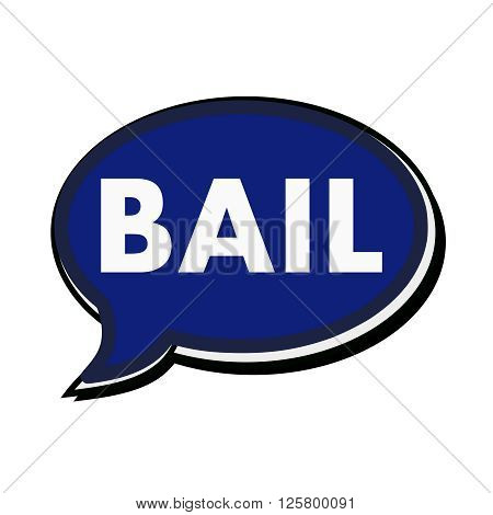an images of Bail wording on blue Speech bubbles