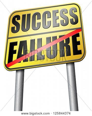 success versus failure road or key to be successful or to fail choose direction make important and crucial decision take a risk