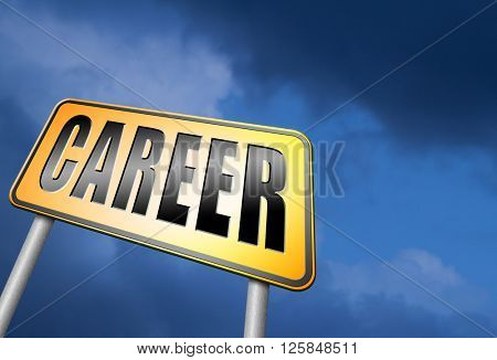 career move and ambition for personal development a nice job promotion or the search for a new job build a career road sign or job billboard