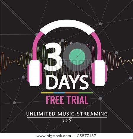 30 Days Free Trial Unlimited Music Streaming Illustration. EPS 10