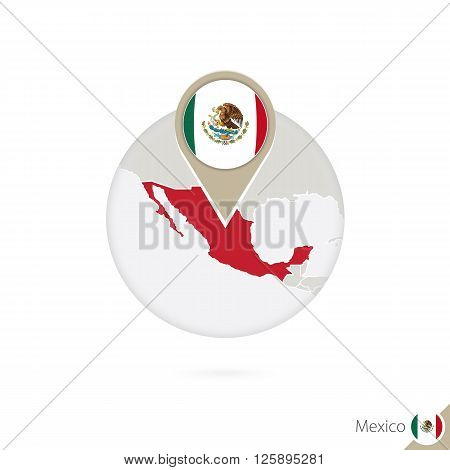 Mexico Map And Flag In Circle. Map Of Mexico, Mexico Flag Pin. Map Of Mexico In The Style Of The Glo