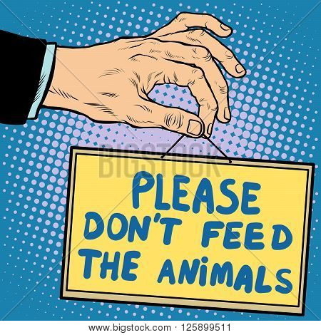 Hand sign please dont feed the animals pop art retro style. Lettering plate name text input.
