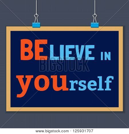 Motivated Quote Believe in Yourself. Motivational Vector Typography Poster Concept. Idea for design of motivating slogan banner with quotes quoting flyer poster web icon. Vector Illustration.