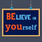 Motivated Quote Believe in Yourself. Motivational Vector Typography Poster Concept. Idea for design of motivating slogan banner with quotes quoting flyer poster web icon. Vector Illustration. poster