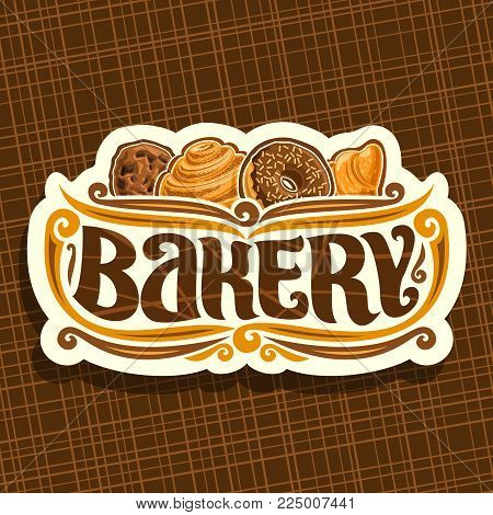 Vector logo for Bakery, original brush typeface for word bakery, homemade cookie with chips, swedish cinnamon roll, donut with chocolate glaze and fresh french croissant on signboard of bakery shop.