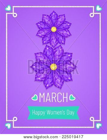 Greeting Card with 8 March. Vector Holiday Banner of International Women Day in Violet, Turquoise and White Colors. The Eight consisting of Purple Diamond Flowers