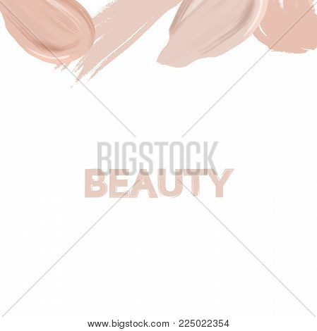 Border of makeup liquid foundation with inscription beauty. Cosmetic concealer smear strokes and grunge brush strokes isolated on white background.