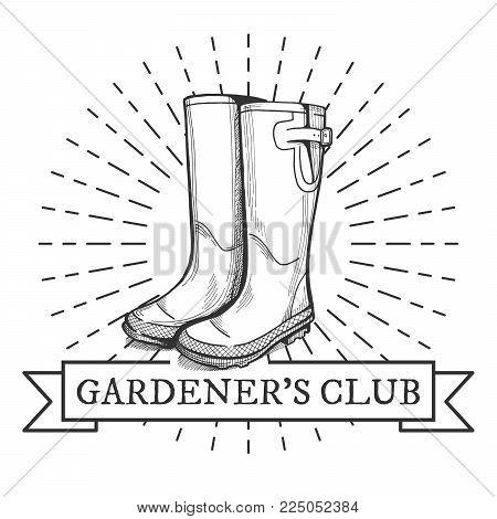 Vector vintage emblem. Gardeners club. Rain boots hand drawn object.