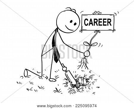 Cartoon stick man drawing conceptual illustration of businessman digging hole with small shovel to plant a tree with career sign as flower. Business concept of investment, growth and success.