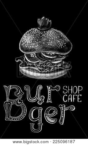 Burger And Lettering By Chalk On Black Background. Hamburger Chalkboard With Whimsical Letters. Burg