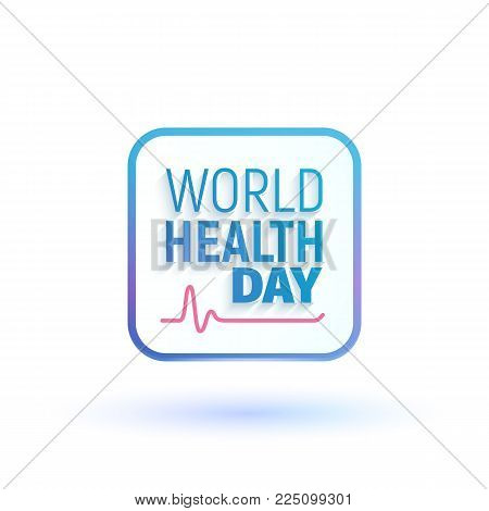 Concept sign of World health day vector illustration. Global holiday 7 April of healthcare isolated logo on white background