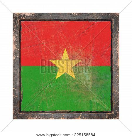 3d Rendering Of A Burkina Faso Flag Over A Rusty Metallic Plate Wit A Rusty Frame. Isolated On White
