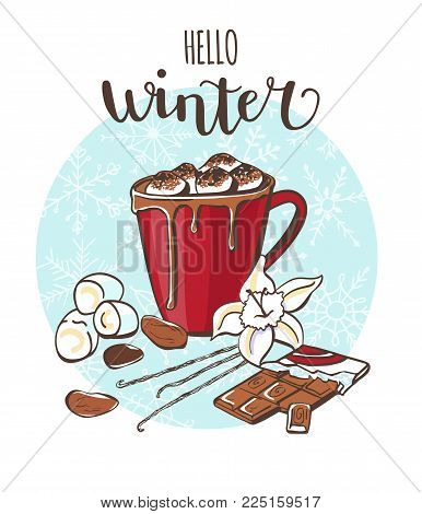 Hello winter Cocoa with marshmallow. Vector illustration with hot drink and its ingredients on blue circle with snowflakes and handwriting. Hand drawn doodle for recipe card, poster or menu design.